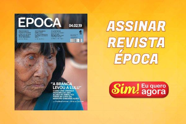 Assine a Revista Época