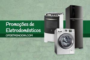 ofertas eletrodomésticos