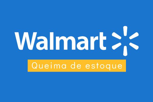 Queima de estoque Walmart